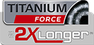 Titanium Force: 2x Longer